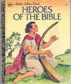 Heroes of the Bible by Jane Werner Watson