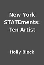 New York STATEments: Ten Artist by Holly…