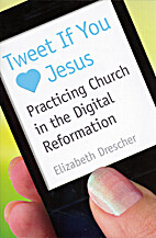 Tweet If You Heart Jesus: Practicing Church…