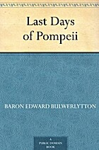 Last Days of Pompeii by Baron Edward…