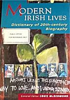 Modern Irish Lives: A Dictionary of…
