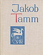 Jakob Tamm : [luuletused] by Jakob Tamm