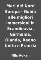 Mari del Nord Europa - Guida alle migliori…