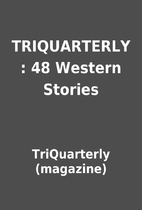 TRIQUARTERLY : 48 Western Stories by…