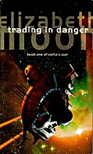 Trading In Danger: Vatta's War: Book One by…