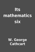 Its mathematics six by W. George Cathcart