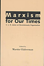 Marxism for Our Times: C. L. R. James on…