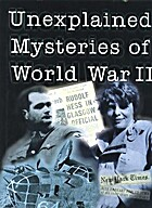 Unexplained Mysteries of World War II by…