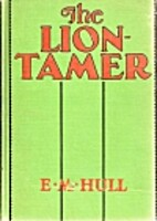 The Lion-Tamer by E. M. Hull