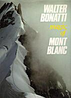 Magic of Mont Blanc by Walter Bonatti