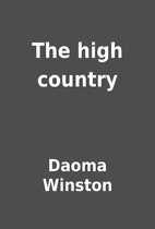 The high country by Daoma Winston