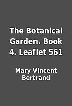The Botanical Garden. Book 4. Leaflet 561 by…