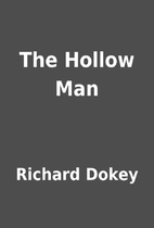 The Hollow Man by Richard Dokey