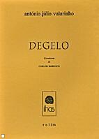 Degelo by António Júlio Valarinho