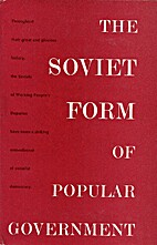 The Soviet form of popular government by V.…