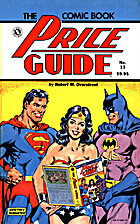 The Comic Book Price Guide: No. 13 by Robert…