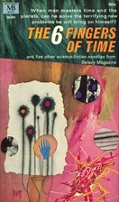 The 6 Fingers of Time by Galaxy Magazine