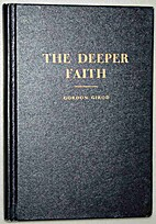 The deeper faith: An exposition of the…
