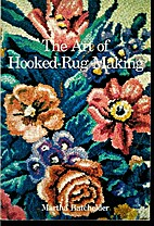 Art of Hooked-Rug Making by Martha R.…