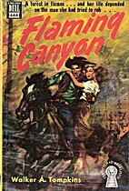 Flaming Canyon by Walker A. Tompkins
