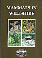 Mammals in Wiltshire by Patrick J. Dillon
