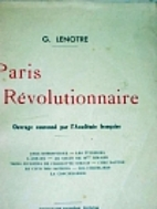Paris révolutionnaire by G. Lenotre