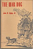 The War Dog by John D. Lippy, Jr.
