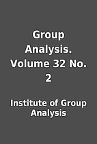 Group Analysis. Volume 32 No. 2 by Institute…