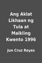 Ang Aklat Likhaan ng Tula at Maikling Kwento…