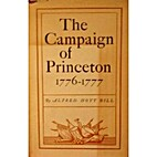 The campaign of Princeton, 1776-1777 by…