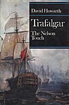 Trafalgar: The Nelson Touch by David Howarth