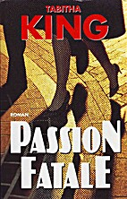 Passion fatale by Tabitha King