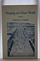 Shaping an urban world (Planning and the…