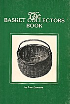 The Basket Collectors Book by Lew Larason