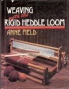 Weaving with the Rigid Heddle Loom by Anne…