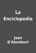La Enciclopedia by Jean D'Alembert