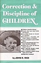 Correction & Discipline of Children by John…