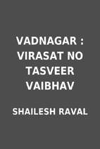 VADNAGAR : VIRASAT NO TASVEER VAIBHAV by…