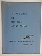 A Short Guide to the Guns at Fort McNair by…