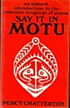 Say it in Motu : an instant introduction to…