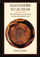 Alexander to Actium: The Historical…