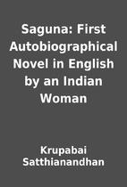 Saguna: First Autobiographical Novel in…