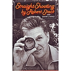 Straight Shooting by Robert Stack