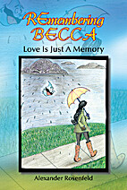 Remembering Becca: Love Is Just A Memory by…