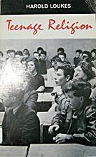 Teenage religion : an enquiry into attitudes…