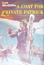A Coat for Private Patrick by Lee McGiffin