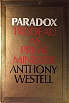 Paradox: Trudeau as Prime Minister by…