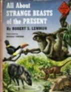 All About Strange Beasts of the Present by…