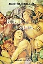 Eugènia e Silvina by Agustina Bessa-Luís
