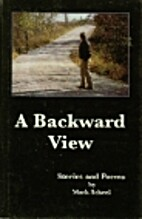 A Backward View: Stories and Poems by Mark…